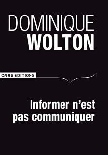 Informer n'est pas communiquer, Wolton, Dominique