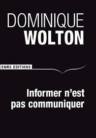 Informer n'est pas communiquer par Dominique Wolton