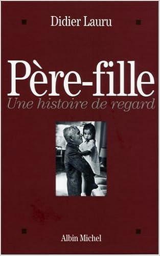 Livres gratuits en ligne Père-Fille : Une histoire de regard pdf, epub ebook