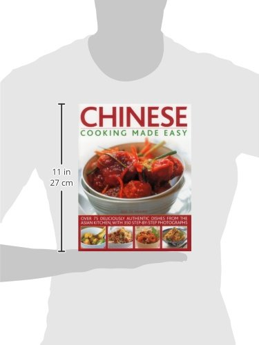Chinese Cooking Made Easy: Over 75 Deliciously Authentic Dishes From The Asian Kitchen, With 300 Step-By-Step Photographs