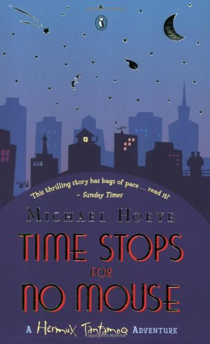 Read Online Time Stops for No Mouse: A Hermux Tantamoq Adventure PDF