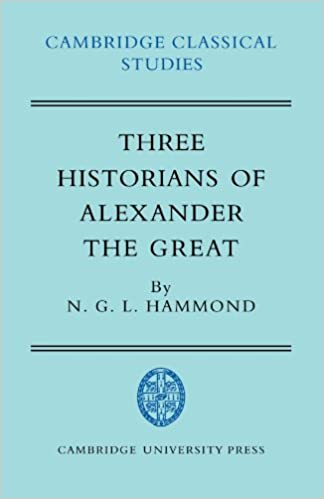 Three Historians of Alexander the Great (Cambridge Classical