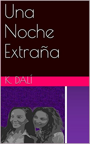 Una Noche Extraña Spanish Edition Kindle Edition By K