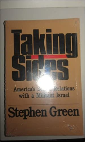 Taking Sides: Americas Secret Relations With a Militant Israel