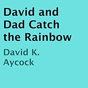 David and Dad Catch the Rainbow Audiobook