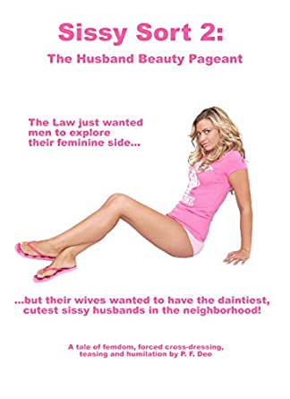 The Sissy Sort 2: The Husband Beauty Pageant - Kindle