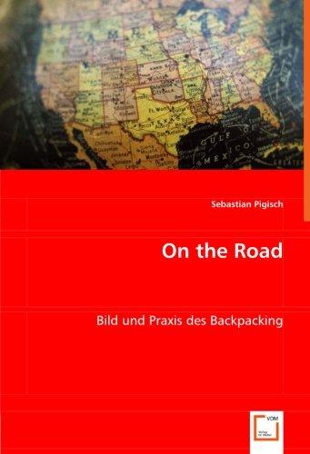 On the Road: Bild und Praxis des Backpacking (German Edition) pdf epub