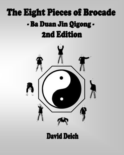 The Eight Pieces of Brocade - Ba Duan Jin Qigong by David Deich (2014-07-10)
