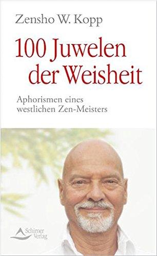 100 Juwelen der Weisheit: Aphorismen eines westlichen Zen-Meisters