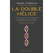 La double hélice: Comment un jeune savant de vingt-cinq ans, en découvrant la structure de l'ADN, a donné au monde le secret de la vie