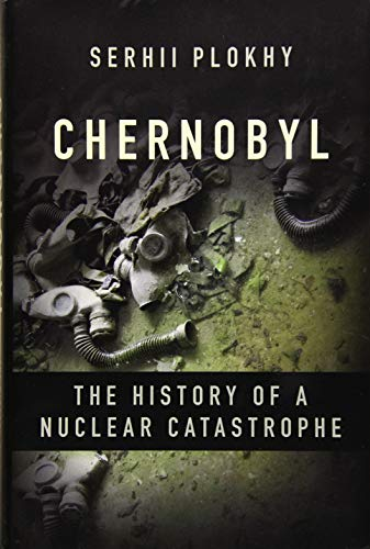 Image of Chernobyl: The History of a Nuclear Catastrophe