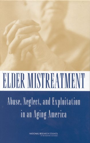Elder Mistreatment: Abuse, Neglect, and Exploitation in an Aging America