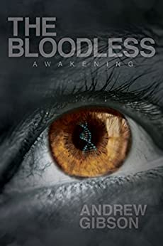 The Bloodless: Awakening by [Gibson,Andrew]