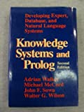 Knowledge Systems and Prolog : Developing Expert, Database, and Natural Language Systems, Walker, Adrian, 0201524244