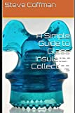 A Simple Guide to Glass Insulator Collecting