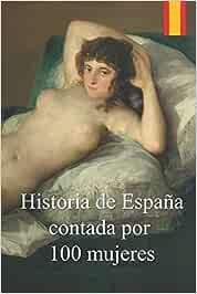 Historia de España contada por cien mujeres Historia Contemporanea: Amazon.es: Martín García, Juan: Libros
