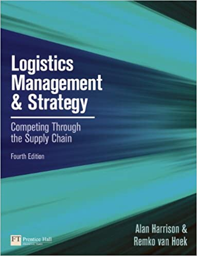 Logistics management and strategy competing through the supply logistics management and strategy competing through the supply chain 4th edition alan harrison remko van hoek 9780273730224 amazon books fandeluxe