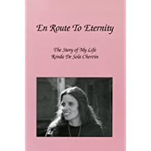 En Route to Eternity: The Story of My Life