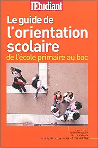 Amazon Fr Le Guide De L Orientation Scolaire De L Ecole