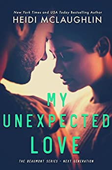 My Unexpected Love (The Beaumont Series - Next Generation Book 2) by [McLaughlin, Heidi]