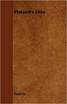 Plutarch's Lives by Plutarch. (2009-12-09)