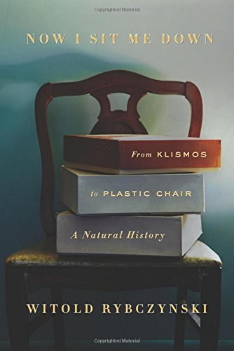 Now I Sit Me Down: From Klismos to Plastic Chair: A Natural History thumbnail