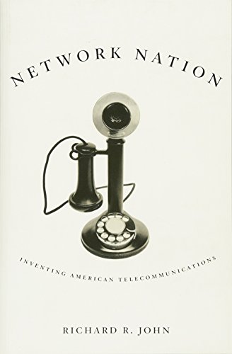Network Nation: Inventing American Telecommunications