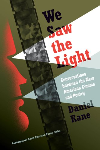 We Saw the Light: Conversations between New American Cinema and Poetry (Contemp North American Poetry)