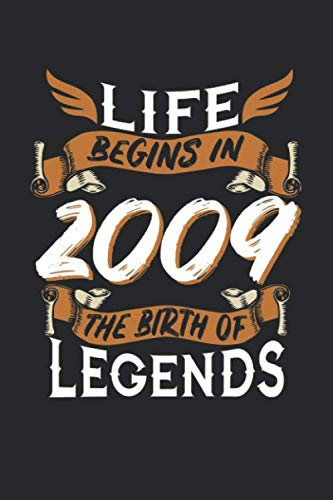 LIFE BEGINS IN 2009 THE BIRTH OF LEGENDS: 6x9 inches blank notebook, 120 Pages, Composition Book and Birthday Journal, 2009 birthday, alternative gift idea for an ()