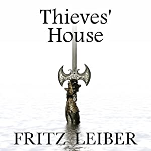 Thieves' House: A Fafhrd and the Gray Mouser Adventure Audiobook