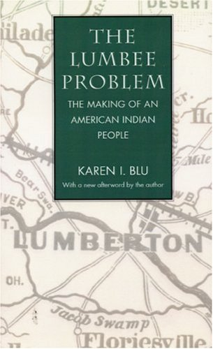 The Lumbee Problem: The Making of an American Indian People