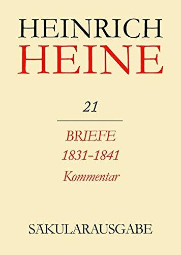 (Säkularausgabe: 3. Abteilung: Heines Briefwechsel. Band 21 K: Briefe 1831-1741. Kommentar (Saekularausgabe: Werke, Briefwechsel, Lebenszeugnisse) (German)