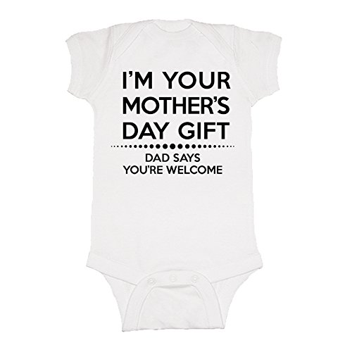 I'm Your Mother's Day Gift Onesie - Choice of Colors