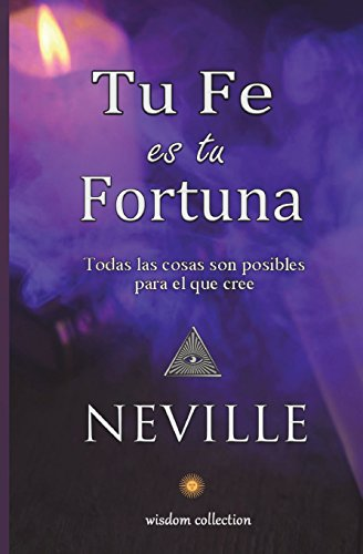 Tu Fe es tu Fortuna  [Goddard, Neville] (Tapa Blanda)