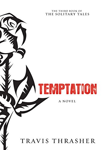 Temptation: A Novel (Solitary Tales Series Book 3) by [Thrasher, Travis]
