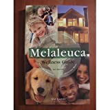 img - for The Melaleuca Wellness Guide, 12th Edition by RM Barry Publications (2008-04-01) book / textbook / text book