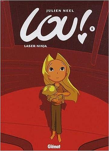 Lou: Laser Ninja 5 French Edition by Julien Neel 2009-11-24 ...