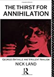 The Thirst for Annihilation: Georges Bataille and Virulent Nihilism