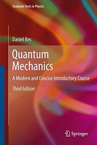 Quantum Mechanics: A Modern and Concise Introductory Course (Graduate Texts in Physics)