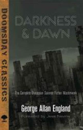 Darkness and Dawn: The Complete Dystopian Science Fiction Masterwork (Dover Doomsday Classics)