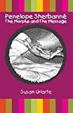 Penelope Sherbann茅: The Morplus and The Message