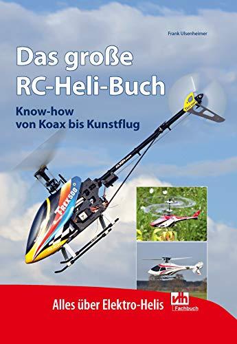 Das große RC-Heli-Buch: Know-how von Koax bis Kunstflug (German Edition) por Frank Ulsenheimer