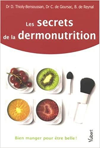 En ligne téléchargement Les secrets de la dermonutrition : Bien manger pour être belle ! pdf ebook