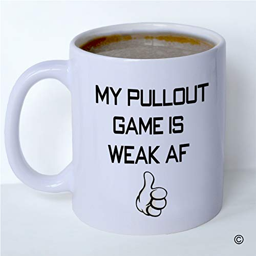 MsMr Funny Coffee Mug My Pullout Game Is Weak Af Mug Tea Cup 11 Ounce White Ceramic, Father's Day Gift from Daughter, Son and Wife ()