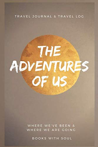 The Adventures of Us: Our keepsake travel journal of where we've been and where we want to go (Valentine Travel Express)