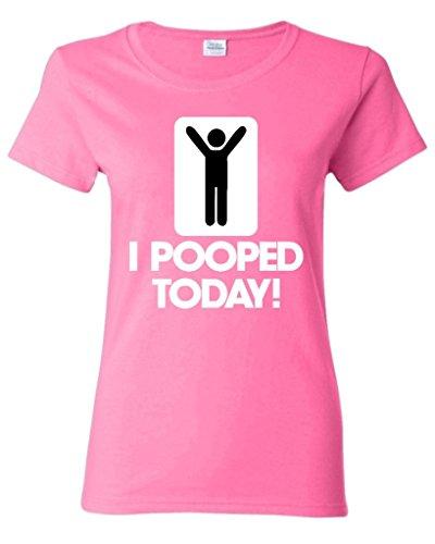 I Pooped Today Women T Shirt Funny Shirts Small Azalea Pink