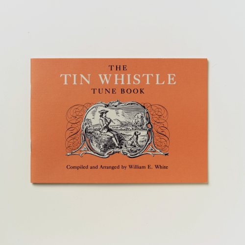 The Tin Whistle Tune Book : Thirty-Eight Tunes Appropriate for Tin Whistler Fife, Flute, or Violin (Williamsburg Flute)