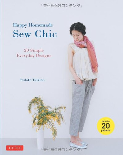 Happy Homemade: Sew Chic: 20 Simple Everyday (Good Time Girl Costumes)