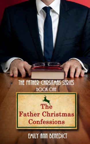 The Father Christmas Confessions (The Father Christmas Series Book 1) by [Benedict, Emily Ann]