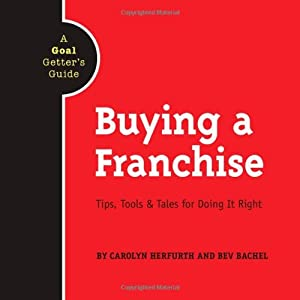 Buying a Franchise: Tips, Tools & Tales for Doing It Right from Idea Girls